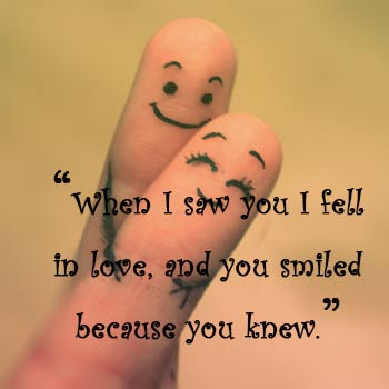 Best Quotes About Love Messages: when i saw i fell in love, and you smiled,