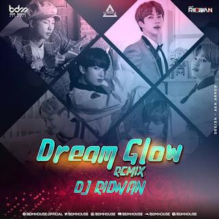DREAM GLOW - REMIX - DJ RIDWAN