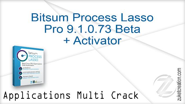 Bitsum Process Lasso Pro 9.1.0.73 Beta + Activator   |  5 MB