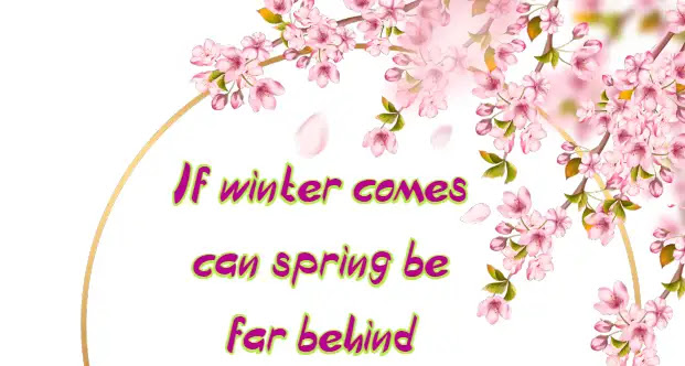 If winter comes can spring be far behind