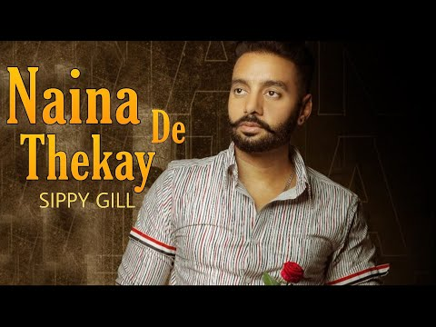 Naina De Thekay Lyrics – Sippy Gill Ft. Afsana Khan