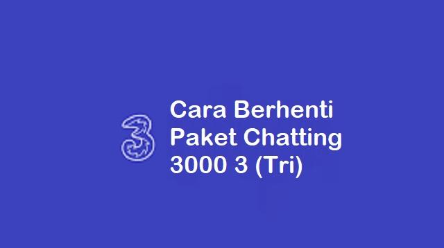 Cara Berhenti Paket Chatting 1000 3 (Tri)