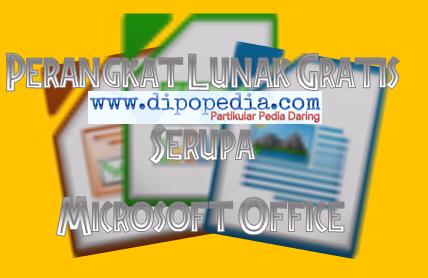 Ilustrasi Perangkat Lunak Gratis Serupa Microsoft Office - Dipopedia