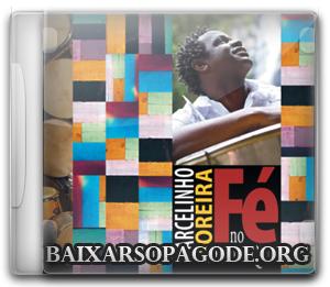 CD Marcelinho Moreira - Fé No Batuque (2013)