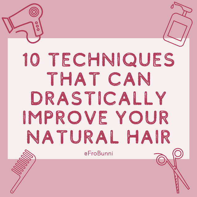 Header image that says 10 Techniques that can Drastically Improve Your Natural Hair