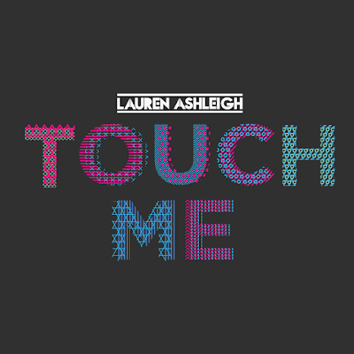 Lauren Ashleigh Touch Me Final Cutt Collective Remix