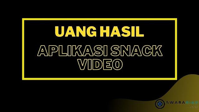 Cara Mendapatkan Rp. 59.000.000 Dari Snack Video