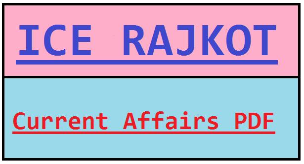 ICE Rajkot Current Affairs PDF