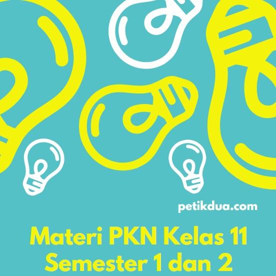 Materi PKN Kelas 11 Semester 1 dan 2