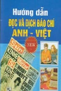Hướng Dẫn Đọc Và Dịch Báo Chí Anh - Việt - Nhiều Tác Giả