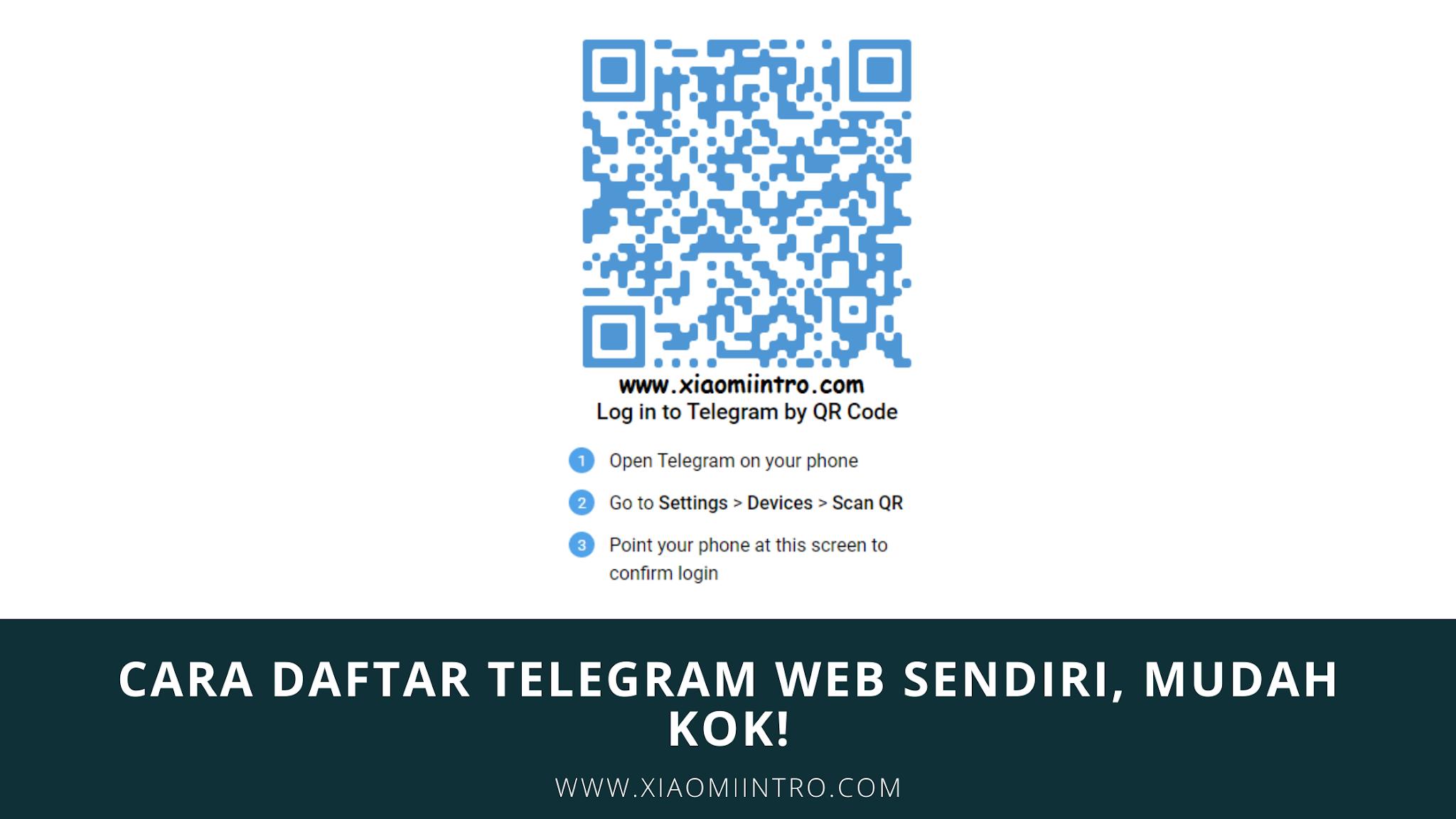 Cara Daftar Telegram Web Sendiri, Mudah Kok!
