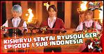 Kishiryu Sentai Ryusoulger Episode 1 Subtitle Indonesia