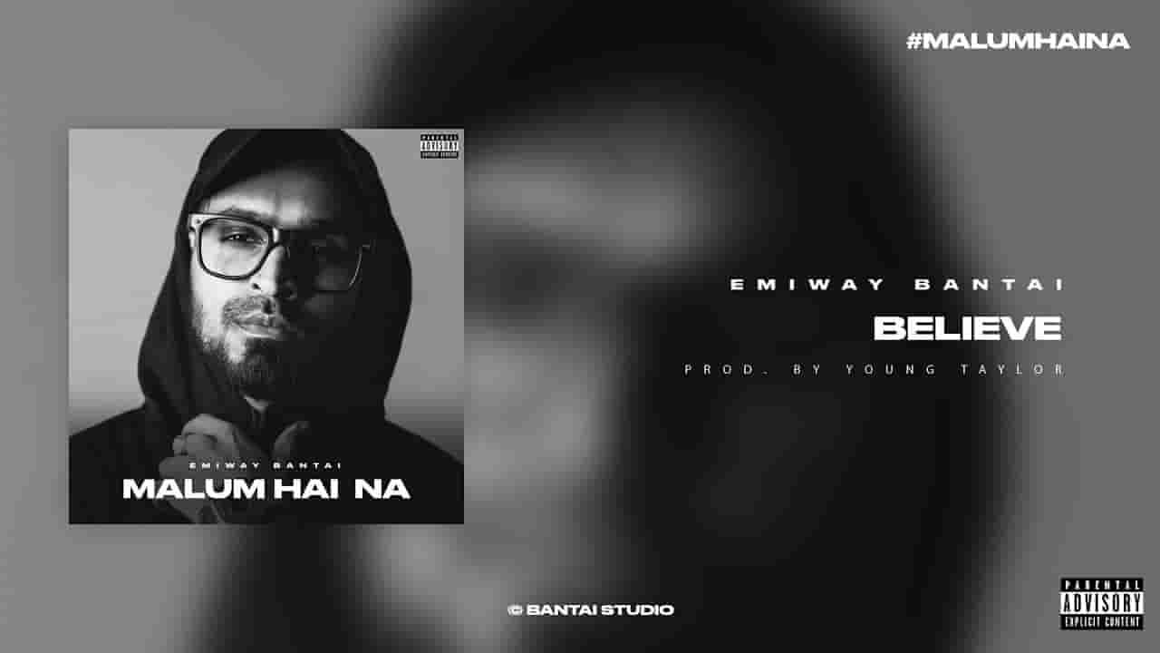 बिलीव Believe lyrics in Hindi Emiway Bantai Malum hai na Hindi Song