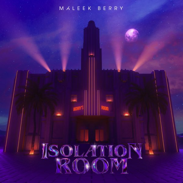 Maleek Berry – Isolation Room EP #Arewapublisize