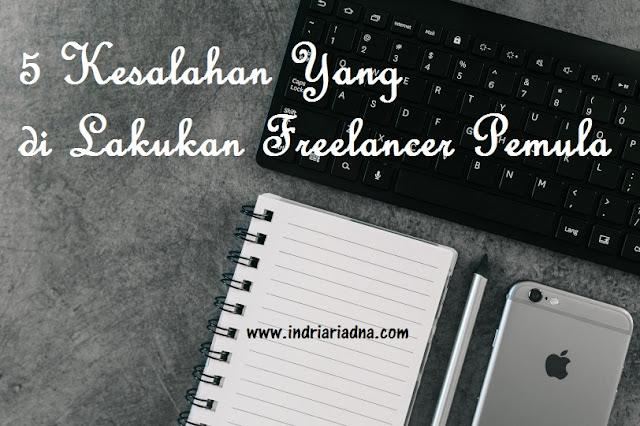 kesalahan freelancer pemula www.indriariadna.com