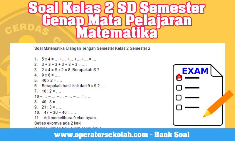 Soal Kelas 2 SD Semester Genap Mata Pelajaran Matematika