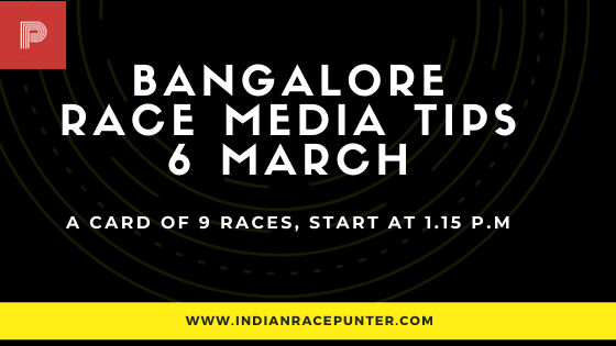 Bangalore Race Media Tips 6 March,  india race media tips,