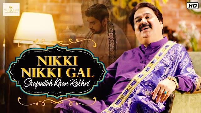 Nikki Nikki Gal  Lyrics - Shafaullah Khan