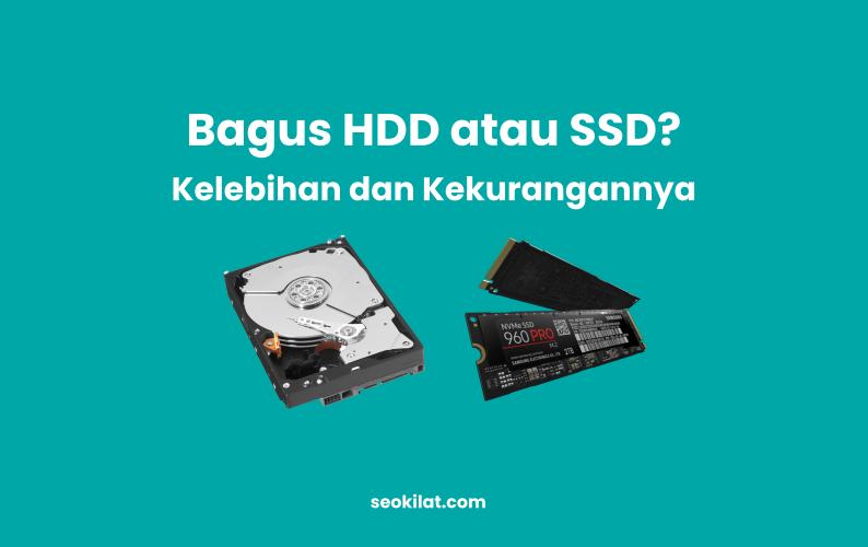 Bagus HDD atau SSD