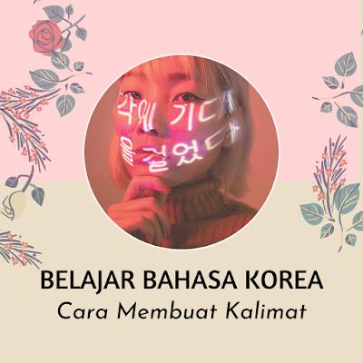 Tata bahasa korea - cara membuat kalimat