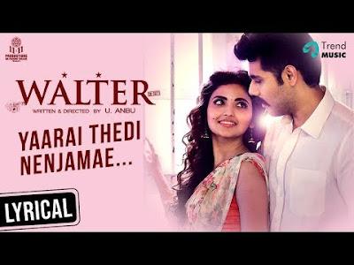 Yaarai Thedi Song | Walter Tamil Movie - Lyrics - mp3 download