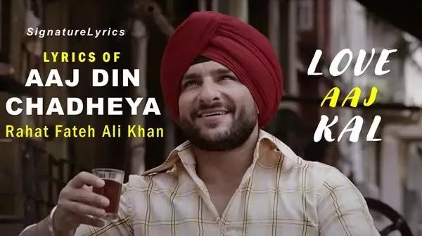 AAJ DIN CHADHEYA LYRICS - LOVE AAJ KAL / Aaj Din Chadheya Song Lyrics