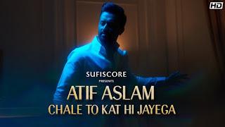 Chale To Kat Hi Jayega Lyrics By Atif Aslam