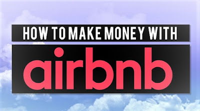 How to Make Money as an Airbnb Host.