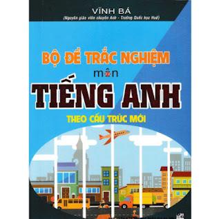 Bộ Đề Trắc Nghiệm Môn Tiếng Anh Theo Cấu Trúc Mới ebook PDF EPUB AWZ3 PRC MOBI