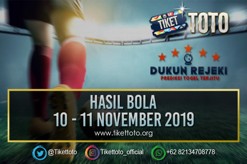 HASIL BOLA TANGGAL 10 – 11 NOVEMBER 2019