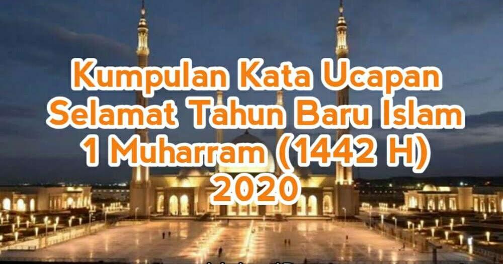 Kumpulan Kata Ucapan Selamat Tahun Baru Islam 1 Muharram 1442 H Melex Id