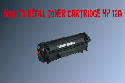 How to refill toner cartridge hp 12a