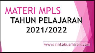 MATERI MPLS TAHUN PELAJARAN 2021/2022