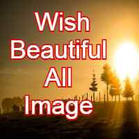 Wish Beautiful All Image