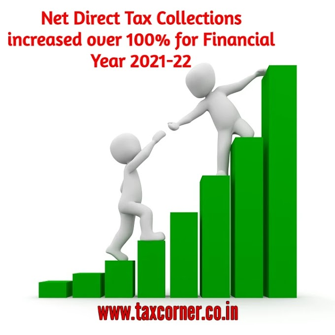 Net Direct Tax Collections increased over 100% for Financial Year 2021-22