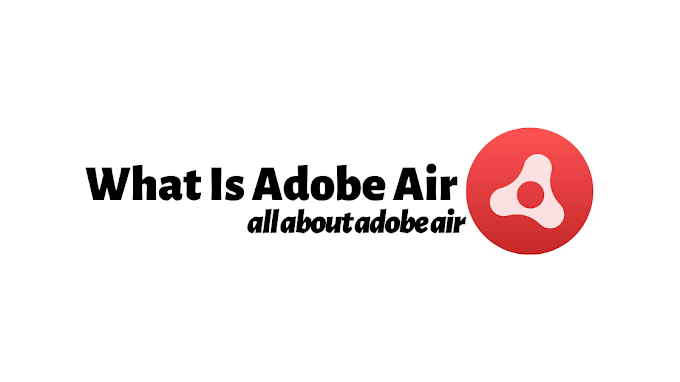 What Is Adobe Air? - All About Adobe Air
