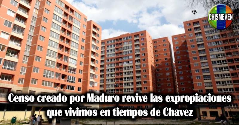 Censo creado por Maduro revive las expropiaciones que vivimos en tiempos de Chavez