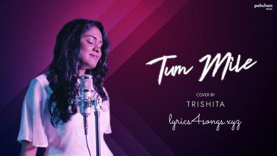 TUM MILE (TITLE TRACK) LYRICS- Trishita | Tum Mile | Lyrics4Songs.xyz