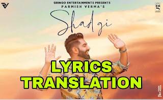 Shadgi Lyrics | Translation | in Hindi  – Parmish Verma