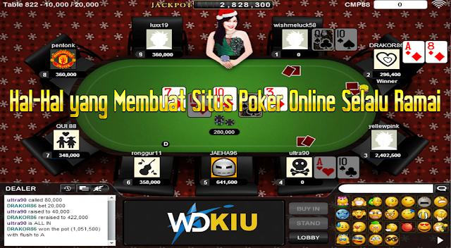 Hal-Hal yang Membuat Situs Poker Online Selalu Ramai