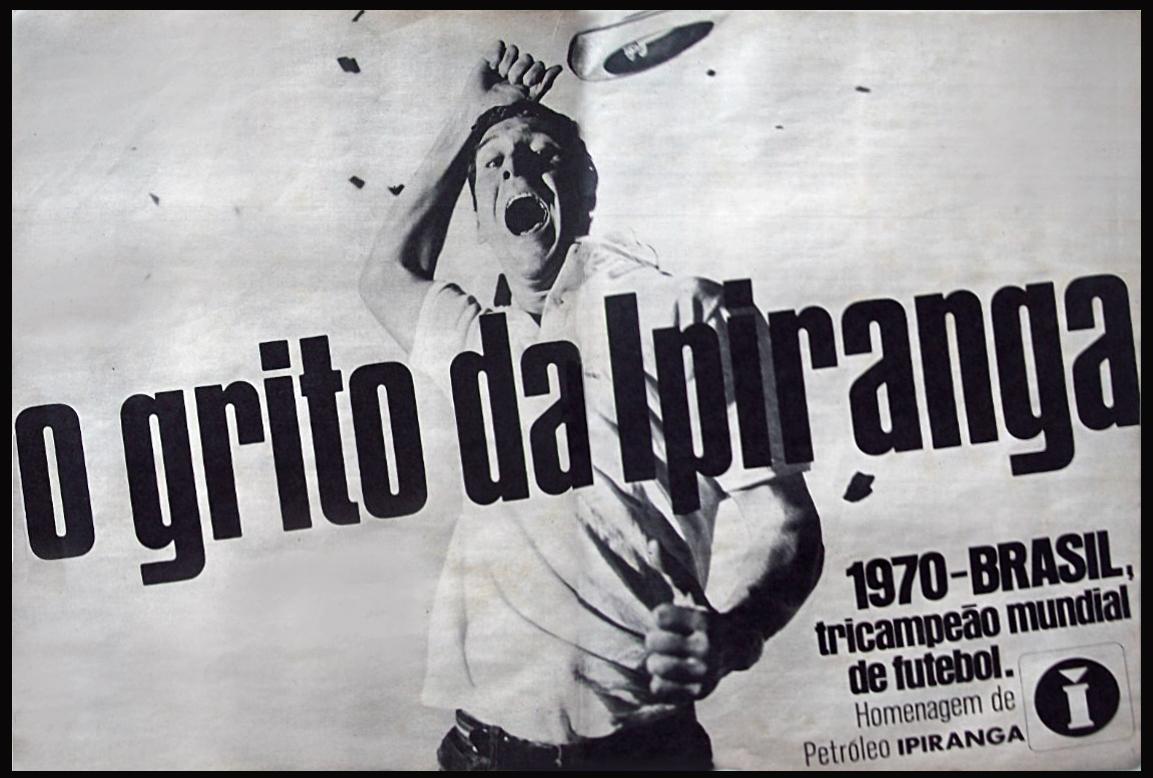 Propaganda antiga do Petróleo Ipiranga em comemoração ao tricampeonato do Brasil na Copa de 70