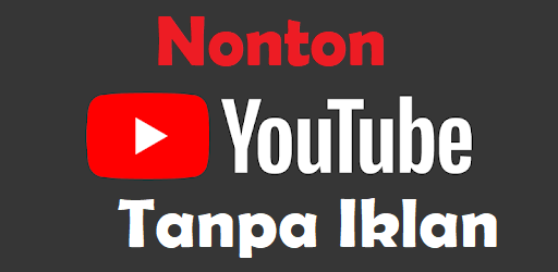 Cara Menonton Video di Youtube Tanpa Iklan