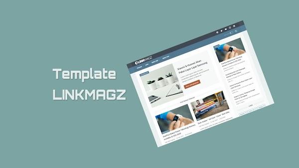Miliki Template Blogger LinkMagz Terbaru Dari Mas Sugeng