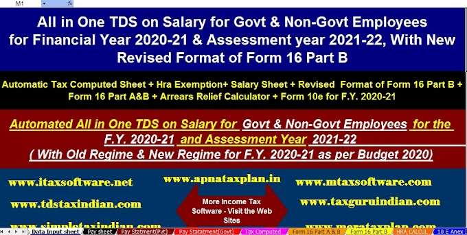 Income Tax deductions F.Y. 2020-21 & A.Y. 2021-22 with Automated Income Tax Preparation Excel Based All in One for Govt and Non-Govt Employees for F.Y.2020-21 (Old Tax Regime and New Tax Regime U/s 115BAC)