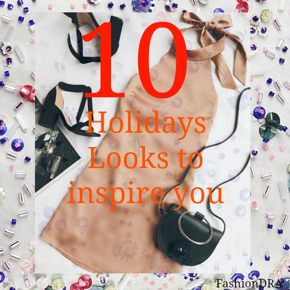 FashionDRA | Fashion : 10 Holidays looks to inspire you