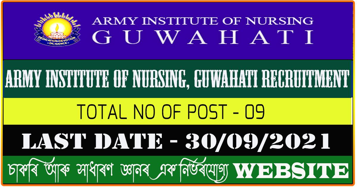 Army Institute of Nursing, Guwahati Recruitment 2021 - Teaching and Non Teaching Vacancy
