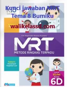Kunci-Jawaban-MRT-Kelas-6D-Tema-8-Bumiku-Kelas-6