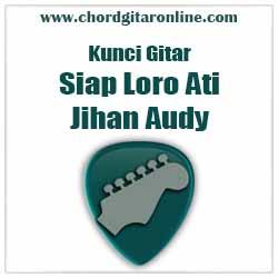 Chord Jihan Audy Siap Loro Ati