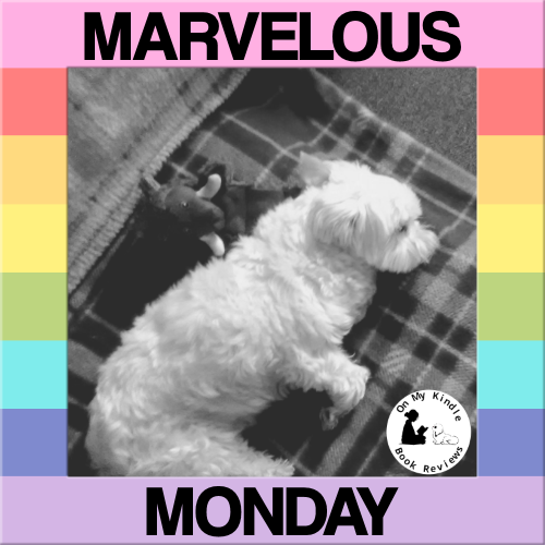 Marvelous Monday with Lexi at On My Kindle BR
