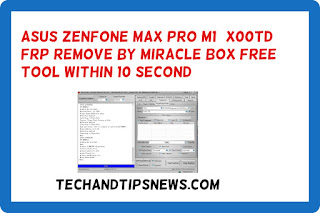 Asus Zenfone Max Pro M1( X00TD) Frp Remove BY MIRACLE BOX free tool within 10 second
